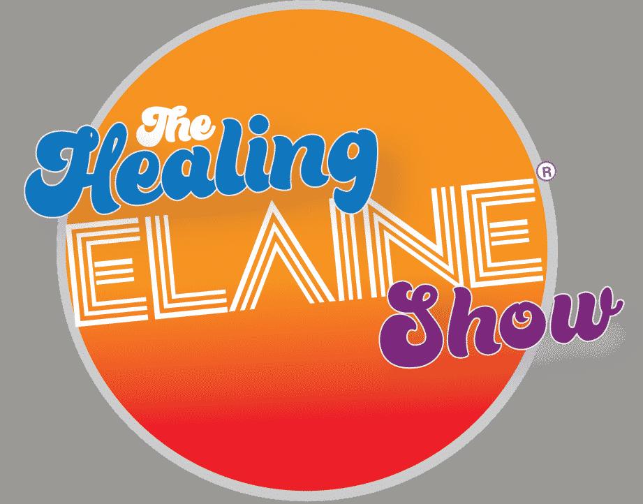 The Healing Elaine® Show